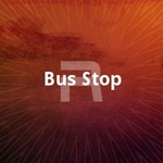 Bus Stop songs