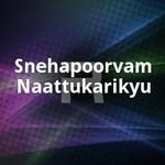 Snehapoorvam Naattukarikyu songs
