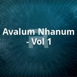 Avalum Nhanum - Vol 1 songs