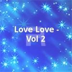 Love Love - Vol 2 songs