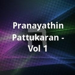 Pranayathin Pattukaran - Vol 1 songs