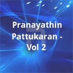 Pranayathin Pattukaran - Vol 2 songs