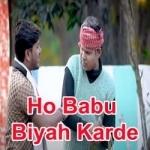 Ho Babu Biyah Karde songs