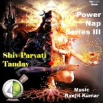 Power Nap - Shiv Parvati Tandav Series III songs