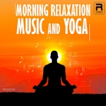 Morning Relaxation Music And Yoga songs
