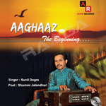 Aaghaaz - The Beginning songs