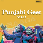 Punjabi Geet - Vol 13 songs