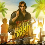 Party Band Karo songs