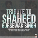 Tribute To Shaheed Gursewak Singh songs