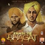 Fansi Te Bhagat Singh songs