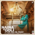 Naina Di Goli songs