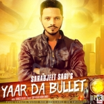 Yaar Da Bullet songs
