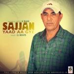 Sajjan Yaad Aa Gye songs