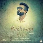 Rakhwein Kote songs
