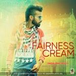 Fairness Cream songs