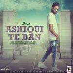 Ashiqui Te Ban songs