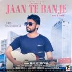 Jaan Te Banje songs