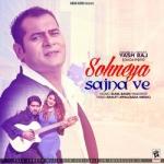 Sohneya Sajna Ve songs