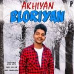 Akhiyan Bloriyan songs