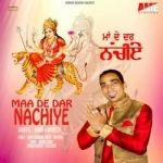Maa De Dar Nachiye songs