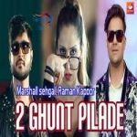2 Ghunt Pilade songs