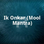 Ik Onkar (Mool Mantra) songs