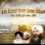 Eh Kaaj Tum Aap Kiyo songs