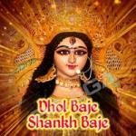 Dhol Baje Shankh Baje songs