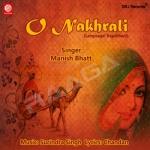 O Nakhrali songs