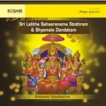 Sri Lalitha Sahasranama Stothram And Shyamala Dandakam songs