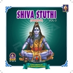 Shiva Stuthi - Vol 3 songs