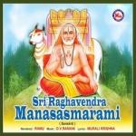 Sri Raghavendra Manasasmarami songs