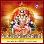 Sri Raja Rajeswari Manasasmarami songs