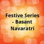 Festive Series - Basant Navaratri songs