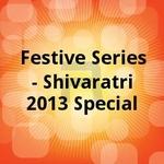 Festive Series - Shivaratri 2013 Special songs