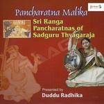 Sri Ranga Pancharatnas Of Sadguru Thyagaraja songs