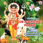 Om Agashteshay Vidmahe songs