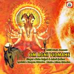 Om Agni Vidmahe songs