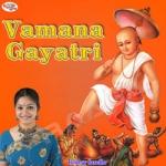 Vamana Gayatri songs