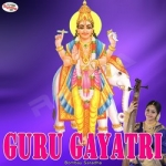 Guru Gayatri Mantra songs