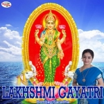 Lakhshmi Gayatri Mantra songs