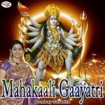 Mahakaali Gaayatri Mantra songs