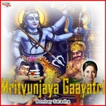 Mrityunjaya Gaayatri Mantra songs