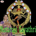 Nataraja Gayathri Mantra songs