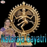 Nataraja Gayatri Mantra songs
