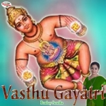 Vasthu Gayatri Mantra songs