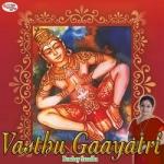 Vasthu Gaayatri Mantra songs