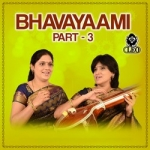 Bhavayaami - Part 3 songs