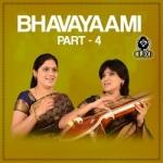Bhavayaami - Part 4 songs