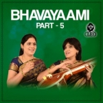 Bhavayaami - Part 5 songs
